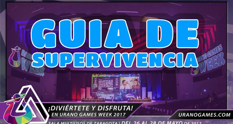 Guia de supervivencia en Urano Games Week 2017